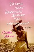 Things That Happened Before the Earthquake: A Novel