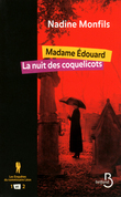Madame Edouard ; La nuit des coquelicots