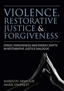 Violence, Restorative Justice and Forgiveness