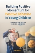 Building Positive Momentum for Positive Behavior in Young Children