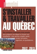S'installer et travailler au Qubec 2012-2013     
