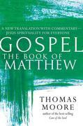 Gospel-The Book of Matthew: A New Translation with Commentary-Jesus Spirituality for Everyone