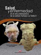 Salud y enfermedad en el arte prehispánico de la cultura Tumaco-La Tolita II