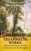 Gesammelte Werke: Historische Romane, Krimis, Liebesromane & Erzählungen