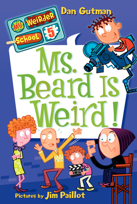 My Weirder School #5: Ms. Beard Is Weird!