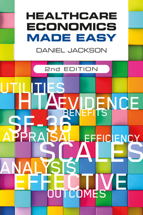 Healthcare Economics Made Easy, second edition