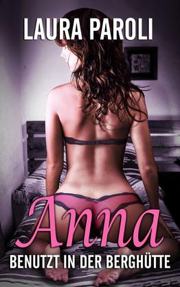 Anna - benutzt in der Berghütte