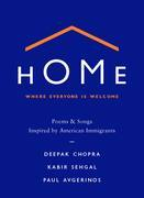 Home: Where Everyone Is Welcome: Poems & Songs Inspired by American Immigrants