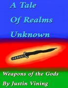 A Tale of Realms Unknown - Weapons of the Gods
