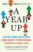 A Year Up: How a Pioneering Program Teaches Young Adults Real Skills for Real Jobs?With Real Success