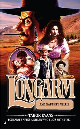 Longarm #404: Longarm and Naughty Nellie