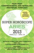 Aries (Super Horoscopes 2013)