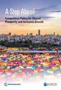 A Step Ahead: Competition Policy for Shared Prosperity and Inclusive Growth