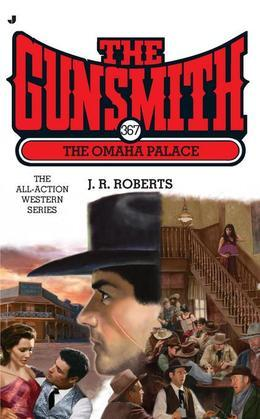 The Gunsmith #367: The Omaha Palace