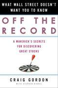 Off the Record: What Wall Street Doesn't Want You to Know