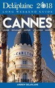 CANNES - The Delaplaine 2018 Long Weekend Guide