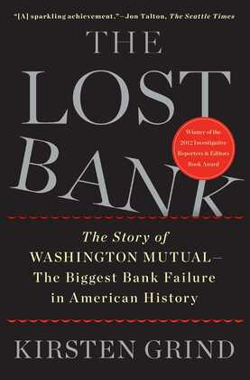 The Lost Bank: The Story of Washington Mutual-The Biggest Bank Failure in American History