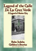 LEGEND OF THE CALLE DE LA CRUZ VERDE - A legend of Mexico City