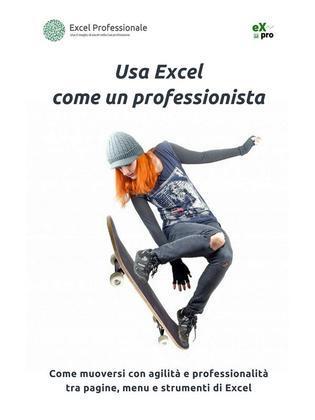 Usa Excel come un professionista
