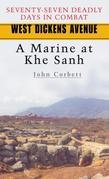 West Dickens Avenue: A Marine at Khe Sanh