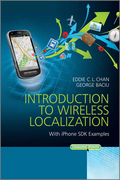 Eddie C. L. C. L. Chan - Introduction to Wireless Localization: With iPhone SDK Examples