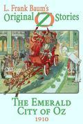 The Emerald City of Oz: Original Oz Stories 1910