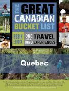 The Great Canadian Bucket List - Quebec