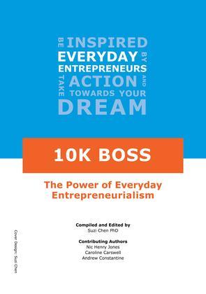 10K Boss: The Power of Everyday Entrepreneurialism