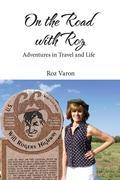On the Road with Roz: Adventures in Travel and Life