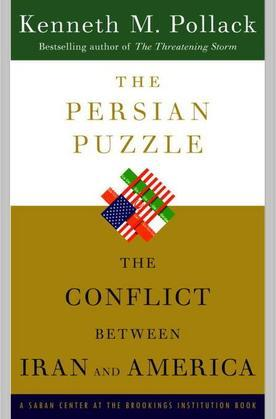 The Persian Puzzle: Deciphering the Twenty-five-Year Conflict Between the United States and Iran