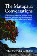 The Matapaua Conversations: 100 questions about the universe, reality,  evolution, spirituality and human existence answered by non-embodied spiritual