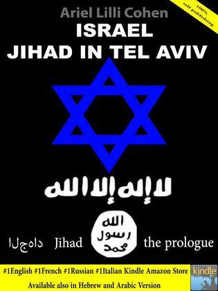 Israel Jihad in Tel Aviv - Le Prologue