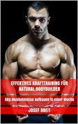 Effektives Krafttraining für Natural Bodybuilder