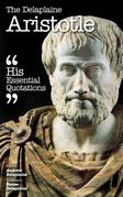 The Delplaine ARISTOTLE - His Essential Quotations