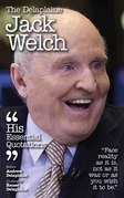 The Delplaine JACK WELCH - His Essential Quotations