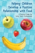 Helping Children Develop a Positive Relationship with Food