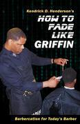 How to Fade Like Griffin