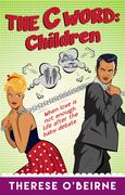 The C Word: Children