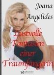 Lustvolle Fantasien einer Traumfngerin