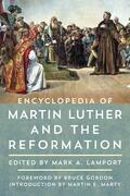 Encyclopedia of Martin Luther and the Reformation