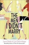 The Men I Didn't Marry: A Novel