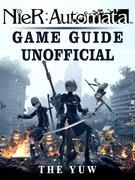 Nier Automata Game Guide Unofficial