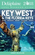 KEY WEST & THE FLORIDA KEYS - The Delaplaine 2018 Long Weekend Guide