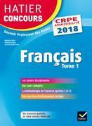 Hatier Concours CRPE 2018 - Français tome 1 - Epreuve écrite d'admissibilit