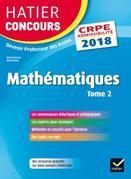 Hatier Concours CRPE 2018 - Mathématiques Tome 2 - Epreuve écrite d'admissibilit
