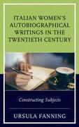 Italian Women's Autobiographical Writings in the Twentieth Century
