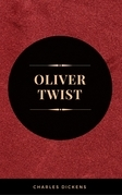 "OLIVER TWIST (Illustrated Edition): Including ""The Life of Charles Dickens"" & Criticism of the Work"