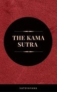 The Kama Sutra: The Ultimate Guide to the Secrets of Erotic Pleasure