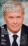 The Delplaine TOM BROKAW - His Essential Quotations