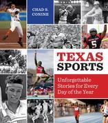 Texas Sports: Unforgettable Stories for Every Day of the Year